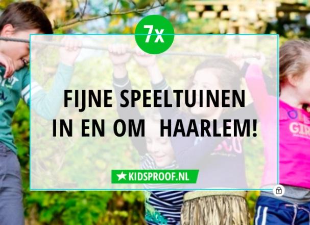 0b80ddd065d blog - 7x 'Toffe speeltuinen'! | Kidsproof Haarlem